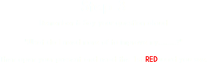 Step 3 Remember & Say your question aloud